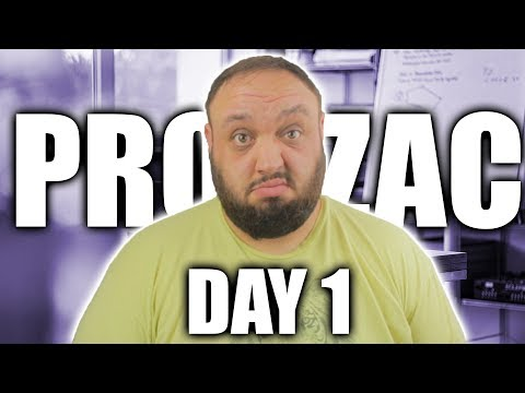 Prozac Day 1   Review and Side Effects