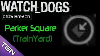All Ctos Breaches - Parker Square Train Yard Railroad Tracks - Watch Dogs Collectibles Locations