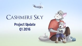 Cashmere Sky - Project Update Q1 2016