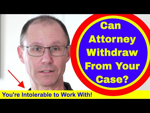 Can an Attorney Withdraw From Your Medical Malpractice Lawsuit in New York if He Can't Tolerate You?