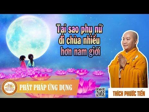 Tại Sao Phụ Nữ Đi Chùa Nhiều Hơn Nam Giới (KT51) - Thầy Thích Phước Tiến