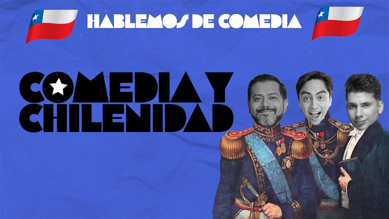 Hablemos de Comedia - Comedia y Chilenidad