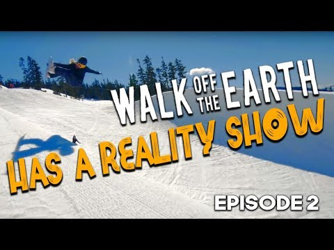 Walk off The Earth - Has a Reality Show Ep.2 (Pilot)
