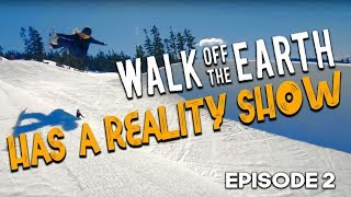 Walk off The Earth - Has a Reality Show Ep.2 (Pilot) Mp3