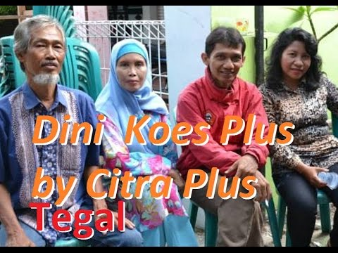 Dini Koes Plus  by Citra Plus Tegal