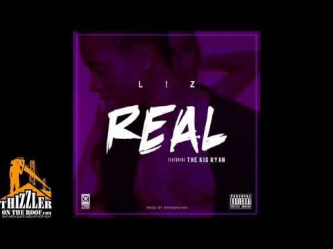 L!Z ft. The Kid Ryan -  Real [Prod. NonStop] [Thizzler.com]