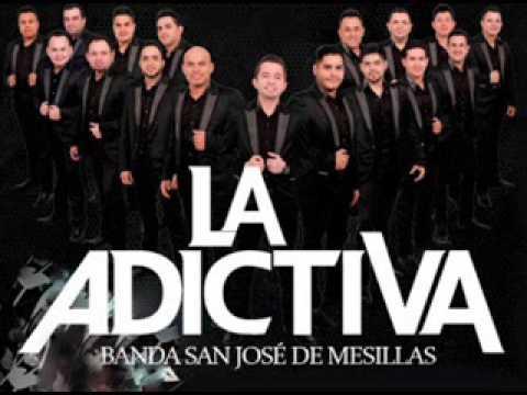 La Adictiva Banda San Jose De Mesillas Toda La Vida 2015
