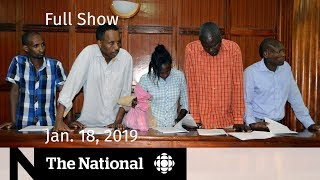 WATCH LIVE: The National for January 18, 2019