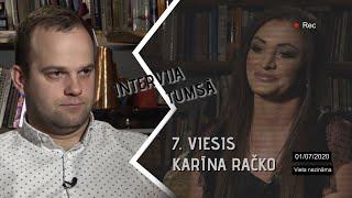 INTERVIJA TUMSĀ / 7. EPIZODE / RAKSTNIECE KARĪNA RAČKO