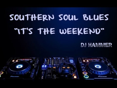 DJ Hammer   Southern Soul Blues; It's The Weekend