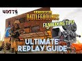 PUBG: Advanced Replay Tutorial & Ultimate Film Guide & Techniques//Tips From A Filmmaker!