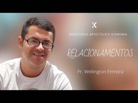Pr. Wellington Ferreira - Relacionamentos.