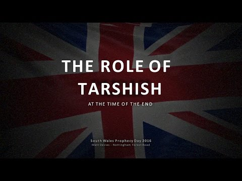 The Role Of Biblical Tarshish At The Time Of The End