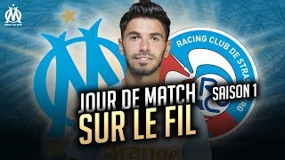 OM 3-2 Strasbourg Les coulisses du match JOUR DE MATCH