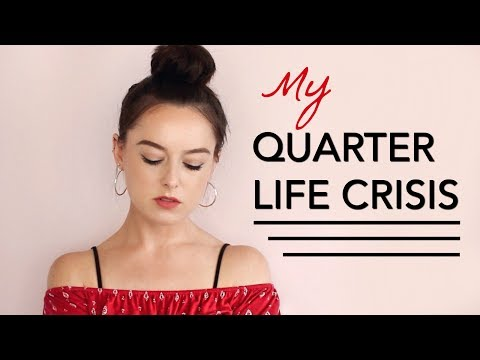 QUARTER LIFE CRISIS & HOW TO DEAL WITH CHANGE?!