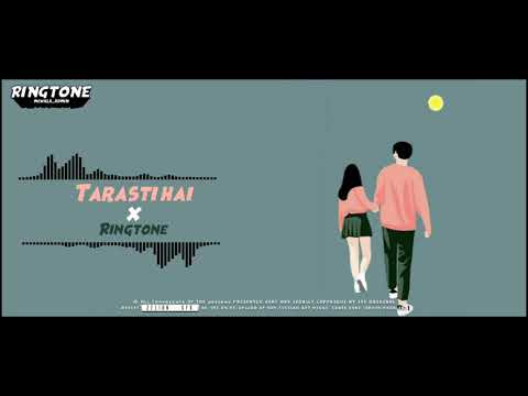 tarasti-hai-nigahen-ringtone-||-love-status-ringtone-2021-||-download-link
