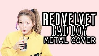 Red Velvet 레드벨벳 - Bad Boy // METAL COVER