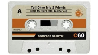 Yuji Ohno Trio & Friends - Lupin The Third. Cool For Joy. (Music for Intellectuals).