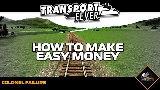Transport Fever Easy Profit Making Money in 1850 Tutorial