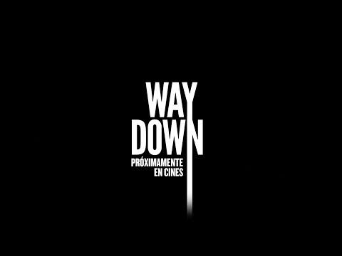 Way Down: Tráiler En Español HD 1080P