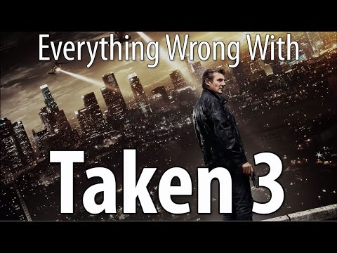 Everything Wrong With Taken 3 In 14 Minutes Or Less