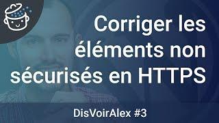 DVA3 - Comment corriger les éléments non sécurisés après un passage au HTTPS