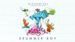 MisterWives - Drummer Boy (Audio)