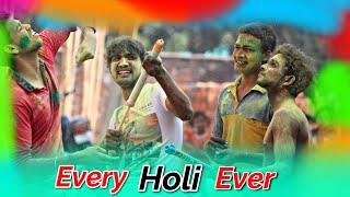 Every Holi Ever || Happy Holi 2020 || Holi Comedy Video 2020 || BK GROUP