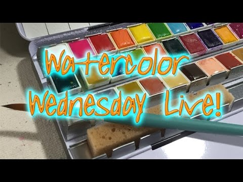 Watercolor Wednesday Live!