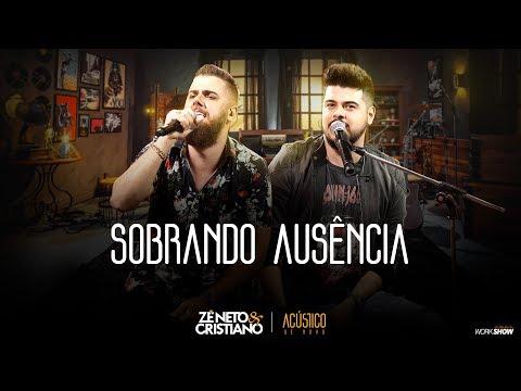 Zé Neto e Cristiano - SOBRANDO AUSÊNCIA - EP Acústico De Novo