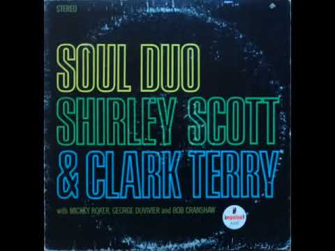 Shirley Scott & Clark Terry -  Soul Duo  ( Full Album )