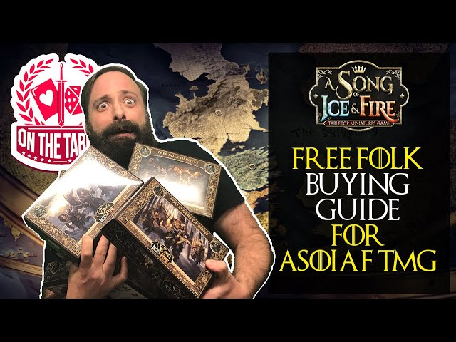 Buying your first Free Folk expansions in A Song of Ice and Fire the Miniatures Game