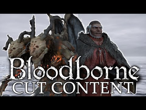 Bloodborne Cut / Unused Content ►CUT BOSSES AND NPCs! (Part 1)