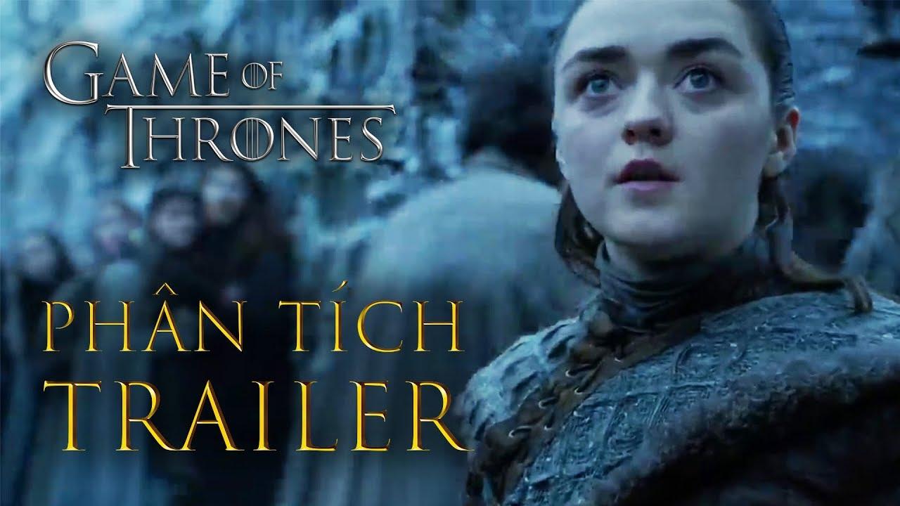 Game of Thrones – PHÂN TÍCH TRAILER SEASON CUỐI