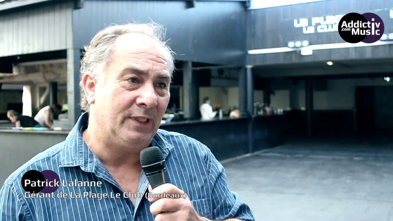 Interview de patrick lalanne g rant de la plage le club for Discotheque a bordeaux