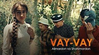 Alimardon va Shohimardon - Vay-vay | Алимардон ва Шохимардон - Вай-вай mp3