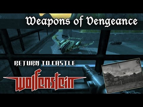 "Return to Castle Wolfenstein. Mission 3 ""Weapons of Vengeance"""