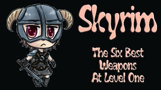 Skyrim How To Get The Best Weapons At Level One