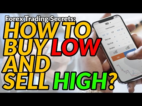 Forex Trading Secrets: How To Buy Low And Sell High?