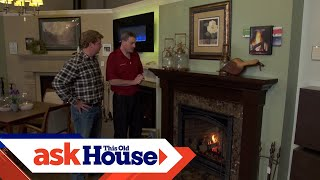 How to Choose a Home Fireplace   Ask This Old House