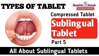 Sublingual Tablets || Types Of Tablet || Medicine Reviews || Health Rank