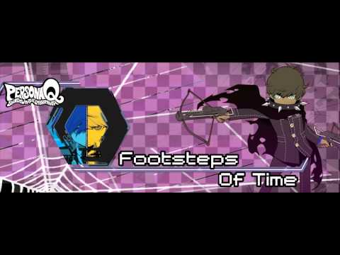 Persona Q - Footsteps Of Time [Extended] [HD]