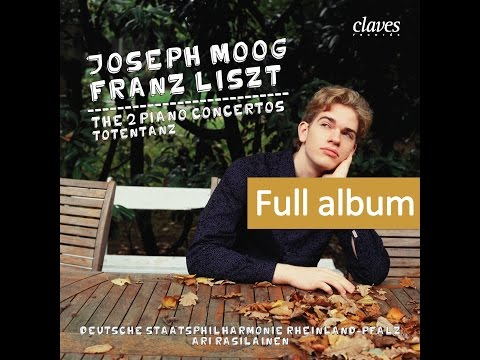 Joseph Moog - Franz Liszt: The 2 Piano Concertos & Totentanz (Full album)