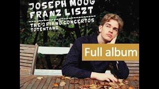 Joseph Moog - Franz Liszt: The 2 Piano Concertos & Totentanz (Full album)
