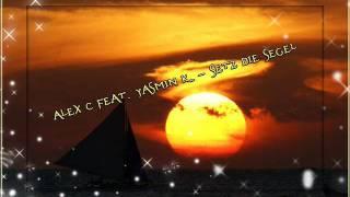 Alex C feat. Yasmin K. - Setz die Segel