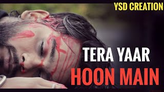 Tera Yaar Hoon Main Reprise (Cover) | Arijit Singh | YSD Creation
