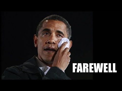 OBAMAS FAREWELL TRIBUTE - BYE BYE!