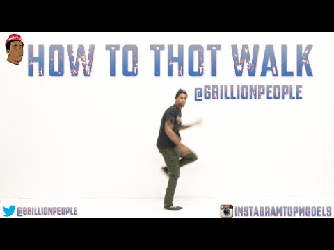 How To Thot Walk | Official Dance & Song | #ThotWalk | @6BillionPeople