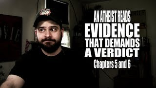 chapters 5 and 6 an atheist reads evidence that demands a verdict