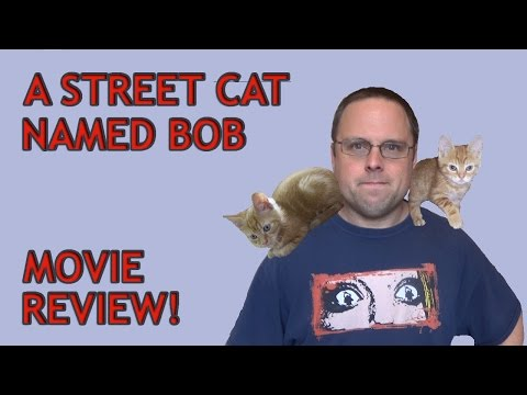 A Street Cat Named Bob movie review!